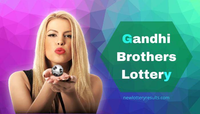 ghandi brothrs lottery 2021