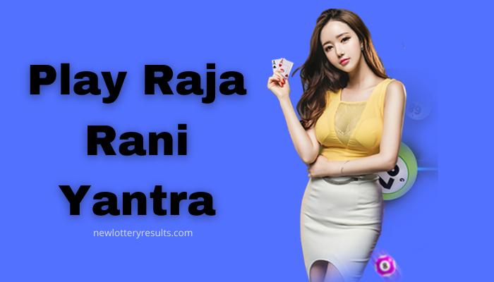 CHECK RAJA RANI YANTRA LOTTERY RESULT ONLINE